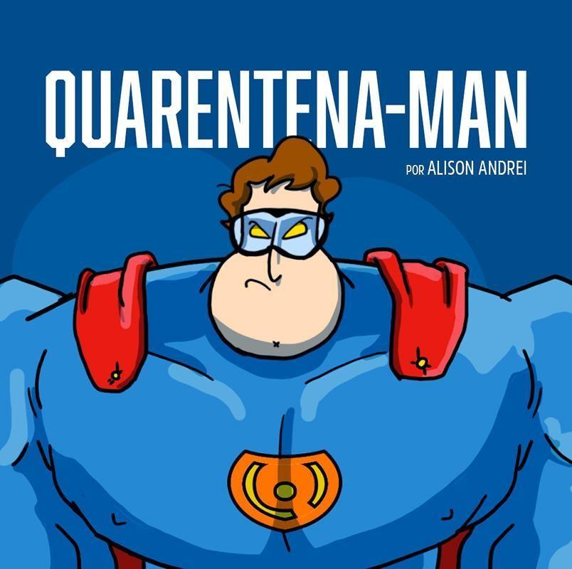 FONTE: Imagem do Quarentena-Man / REPRODUÇÃO: Universo HQ