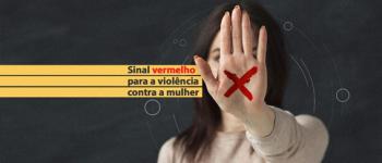 Drama, medo e angústia - Um raio-x da violência contra a mulher