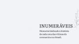 Memorial Inumeráveis: com homenagens às vítimas da Covid-19 o site mostra como é possível humanizar estatísticas