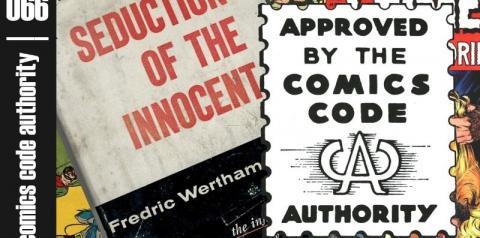 Comics Code Authority | A criação do código que marcou as páginas das histórias em quadrinhos