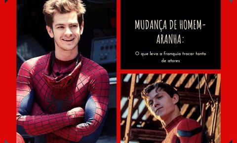 Qual motivo de mudar tanto os atores que interpretam o Homem-Aranha