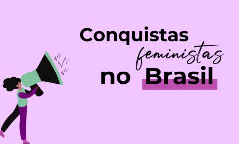 Conquistas feministas no Brasil através dos tempos