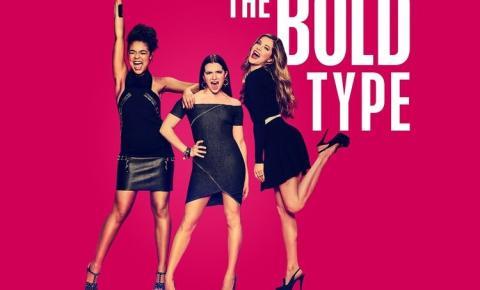 The Bold Type chega neste sábado na Netflix