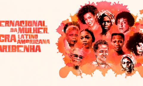 Dia Internacional da Mulher Negra Latino-Americana e Caribenha